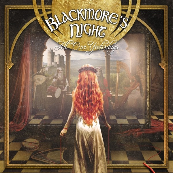 Blackmore's Night - All Our Yesterdays - Ltd.Gatefold