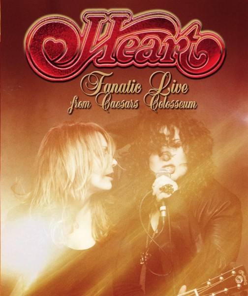 HEART - Fanatic Live From Caesars Colosseum - Blu-Ray