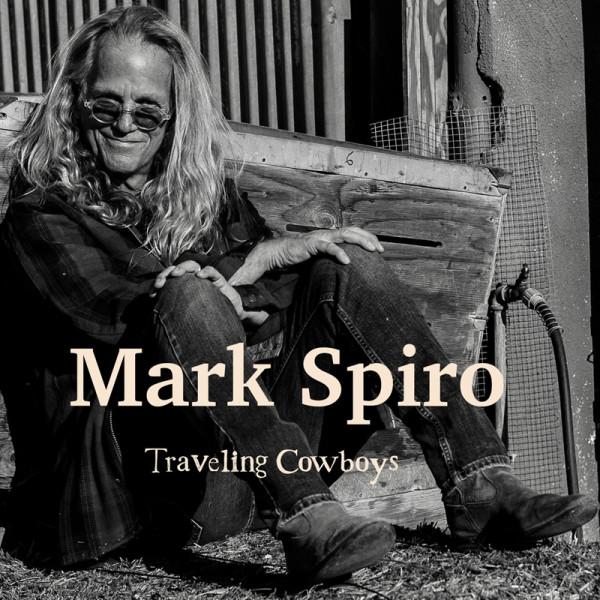 MARK SPIRO - Traveling Cowboys - CD Jewelcase