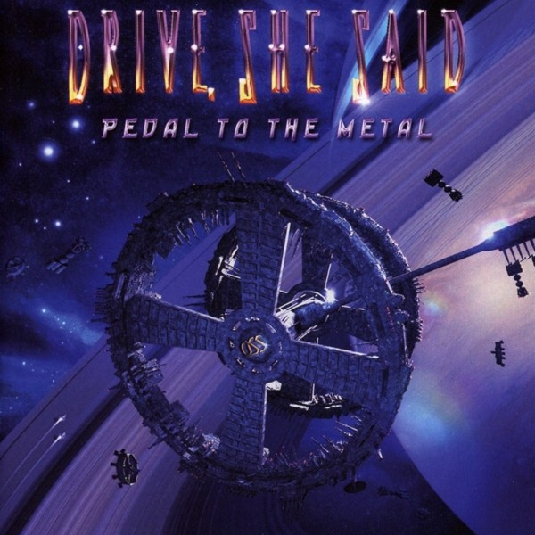 DRIVE, SHE SAID - Pedal To The Metal - CD Jewelcase