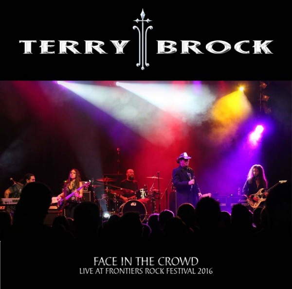 TERRY BROCK - Face In The Crowd – Live at Frontiers Rock Festival