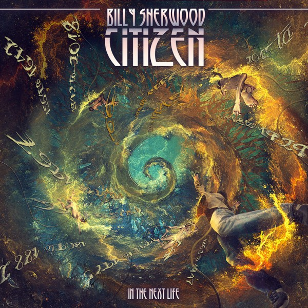 BILLY SHERWOOD - Citizen: In The Next Life - CD Jewelcase