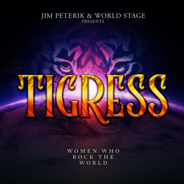 JIM PETERIK & WORLD STAGE - Tigress - Women Who Rock The World - CD Jewelcase