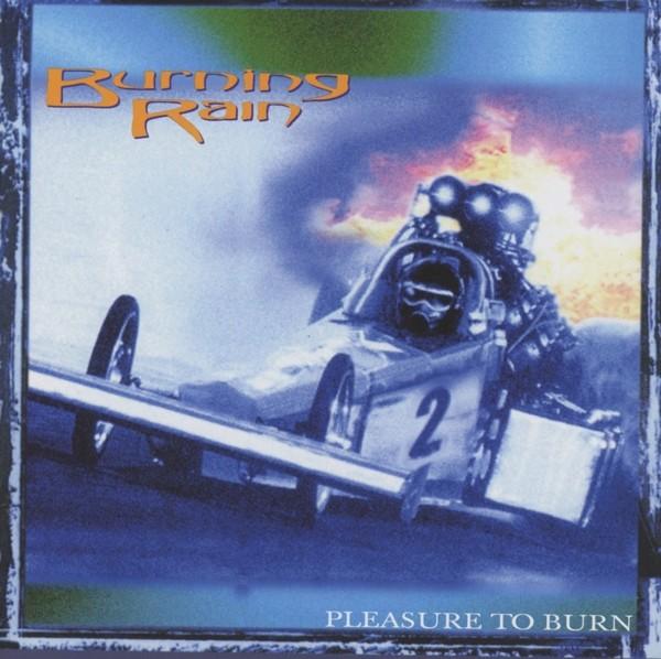 Burning Rain - Pleasure To Burn (Re-Release+Bonus)