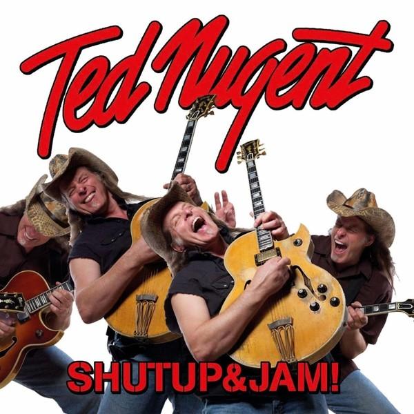 TED NUGENT - Shutup & Jam!