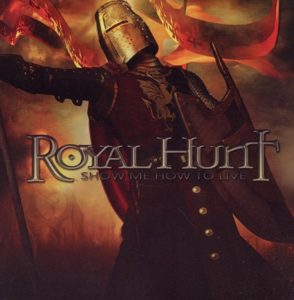 Royal Hunt - Show Me How To Live