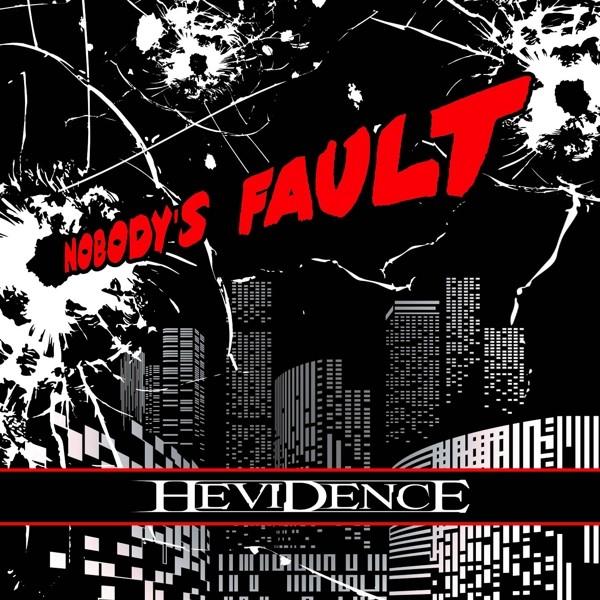 HEVIDENCE - Nobody's Fault - CD Jewelcase