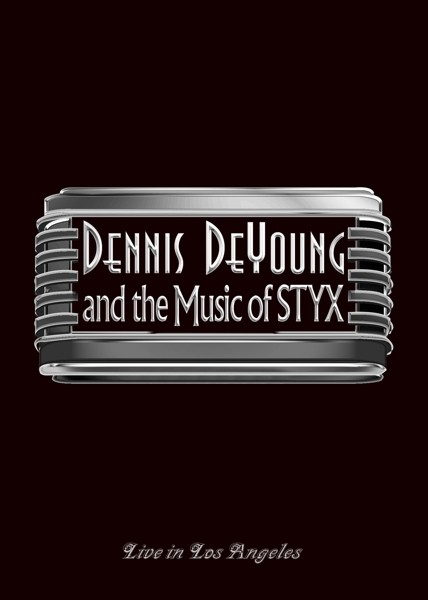 DENNIS DE YOUNG AND THE MUSIC OF STYX - Live In Los Angeles - Blu-Ray