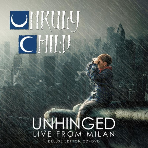 UNRULY CHILD - Unhinged: Live In Milan - CD/DVD