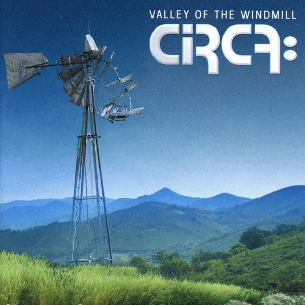 CIRCA: - Valley Of The Windmill - CD Jewelcase