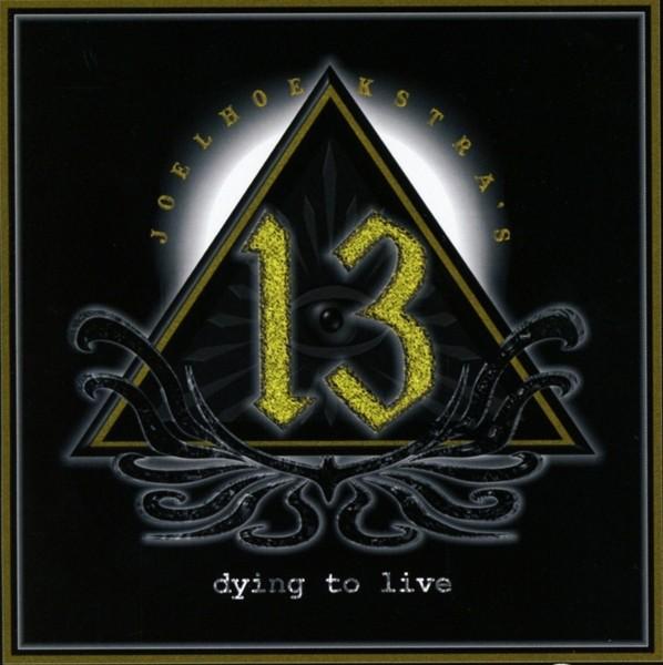 JOEL HOEKSTRA´S 13 - Dying To Live - CD Jewelcase