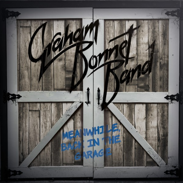 GRAHAM BONNET BAND - Meanwhile, Back In The Garage - CD/DVD Deluxe Edition