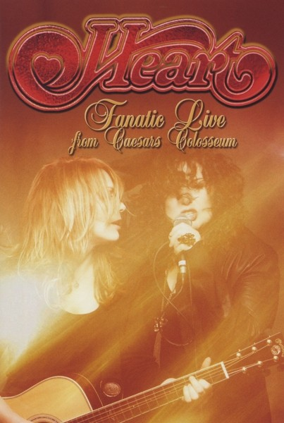 HEART - Fanatic Live From Caesars Colosseum - DVD