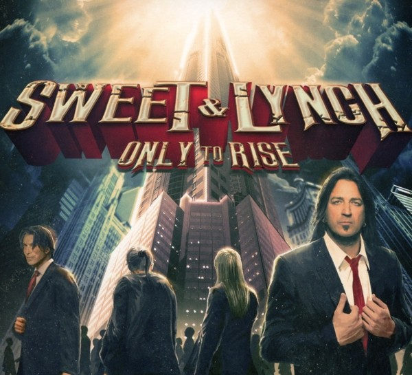 Sweet & Lynch - Only To Rise