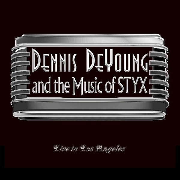 De Young,Dennis - ...And The Music Of Styx Live In Los Angeles (Digi