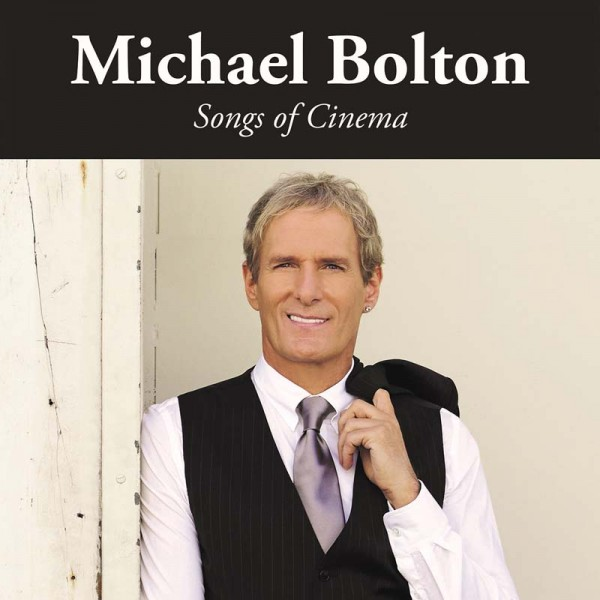 MICHAEL BOLTON - Songs Of Cinema - CD Jewelcase